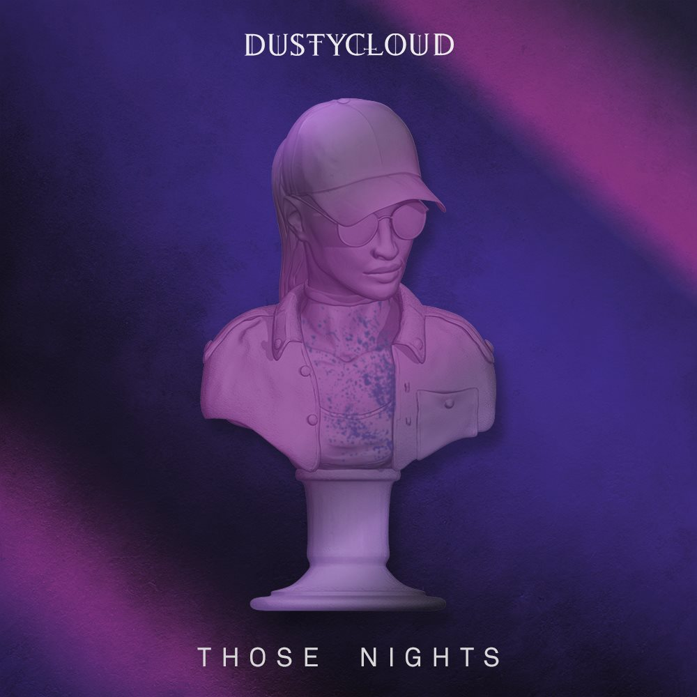 DUSTYCLOUD THOSE NIGHTS
